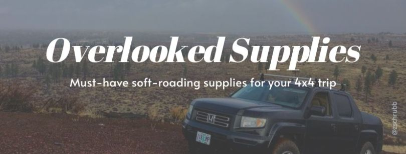 Overlooked must-have soft-roading supplies for 4x4 trips